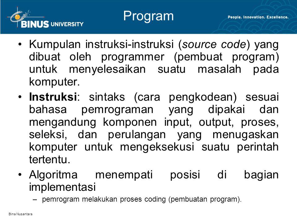 Bina Nusantara Bahasa Pemrograman Alat untuk membuat program.