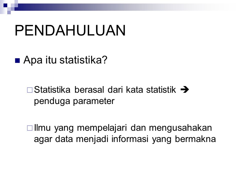 Statistika Populasi Contoh SamplingPendugaan Tingkat Keyakinan Ilmu Peluang Statistika Deskriptif vs Statistika Inferensia Deskriptif