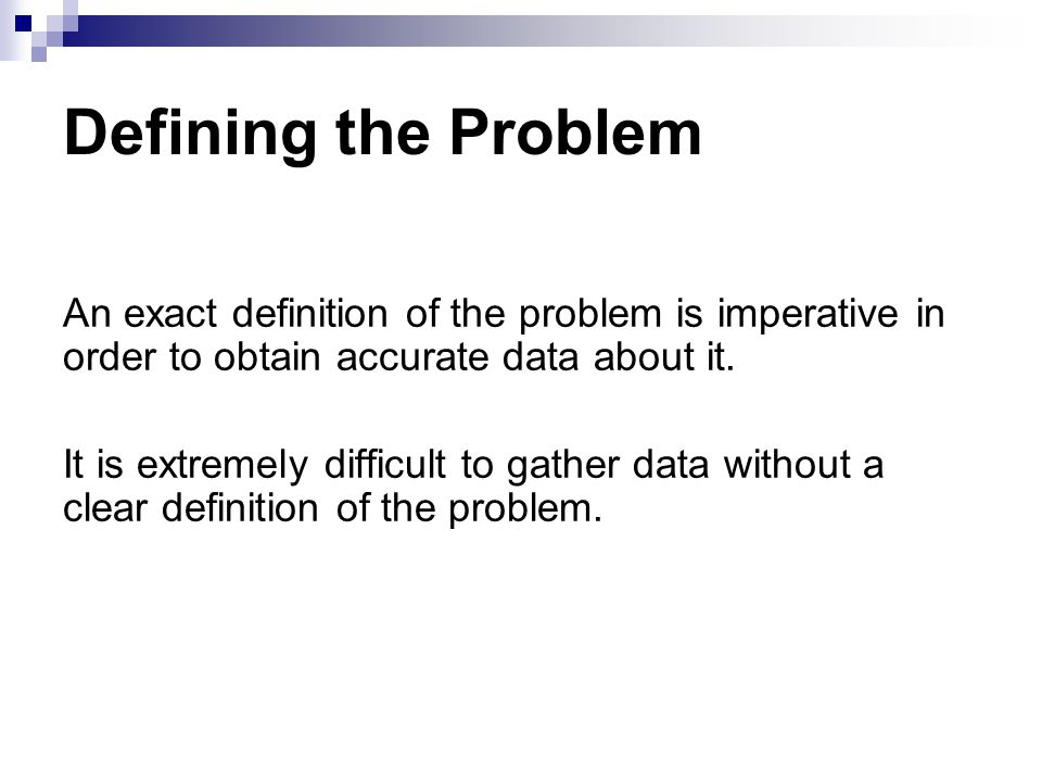 Collecting the Data Designing ways to collect data is an important job in statistical data analysis.