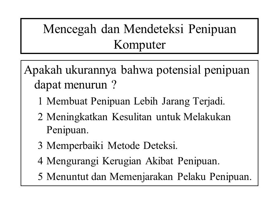 Mencegah dan Mendeteksi Penipuan Komputer 1Membuat Penipuan Lebih Jarang Terjadi.