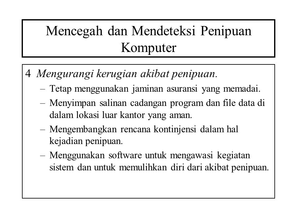 Mencegah dan Mendeteksi Penipuan Komputer 5Menuntut dan Memenjarakan Pelaku Penipuan.