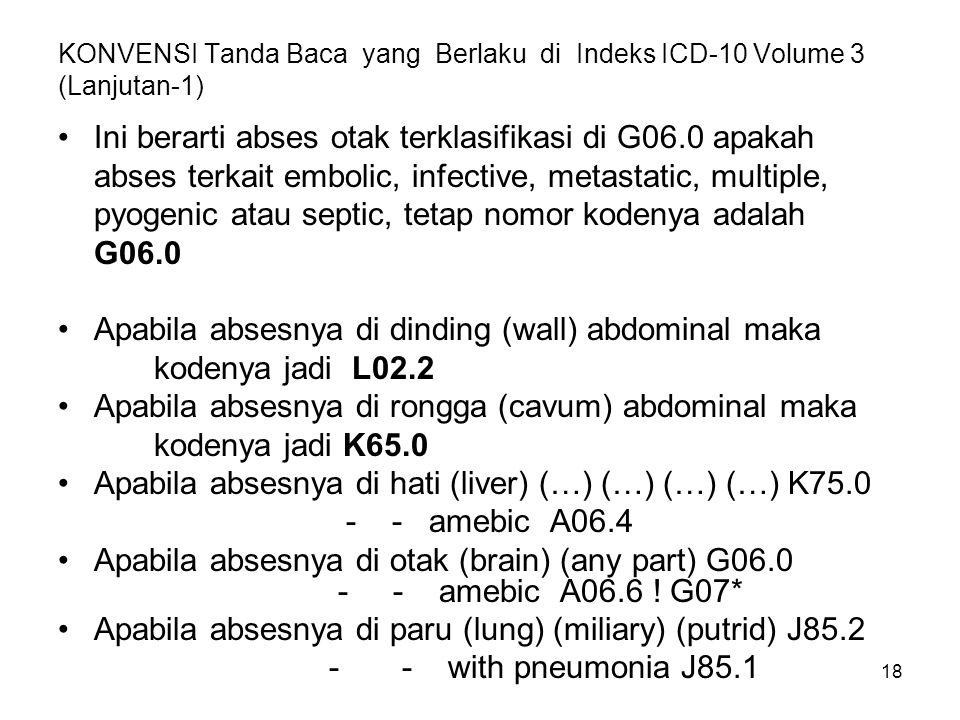 19 Halaman (204) (2) Encephalitis (chronic) (hemorrhage) (idiopathic) (nonepidemik) ( spurious) (subacute) G04.9 Ini berarti ensefalitis akut, epidemic tidak boleh dikode dengan G04.9 Halaman (244) (3)Gastroenteritis (acute) (epidemic) (presumed infectiou) (septic) (see also Enteritis and note at category A09) A09 - allergic K52.2 -chronic (non-infective) K25.9 -infectious (see also Enteritis, infectious) A09 -salmonellaA02.0 -viralA08.4