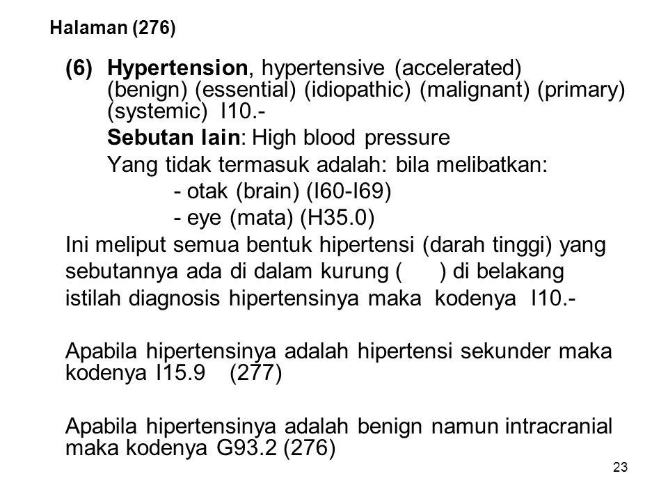 24 Hyprertension (Lanjutan) Kata sekunder dan intracranial tidak ada dalam kurung ( ) di belakang Lead term hypertension, oleh kare- nanya hipertensi sekunder dan hipertensi intrakranial tidak boleh menggunakan nomor kode I10.- Arti.- (tanda baca titik garis) yang mengikuti kode 3 digits akan dibicarakan lebih lajut) Cross-references (rujuk silang) Rujuk silang dijalankan apabila ada perintah di dalam kurung (): see, see also dsb Contoh istilah yang perlu rujuk silang: (1)Inflammation (Halaman 301) -bone - see Osteomyelitis Ini berarti bahwa inflamasi tulang sama dengan sebutan Osteomyelitis