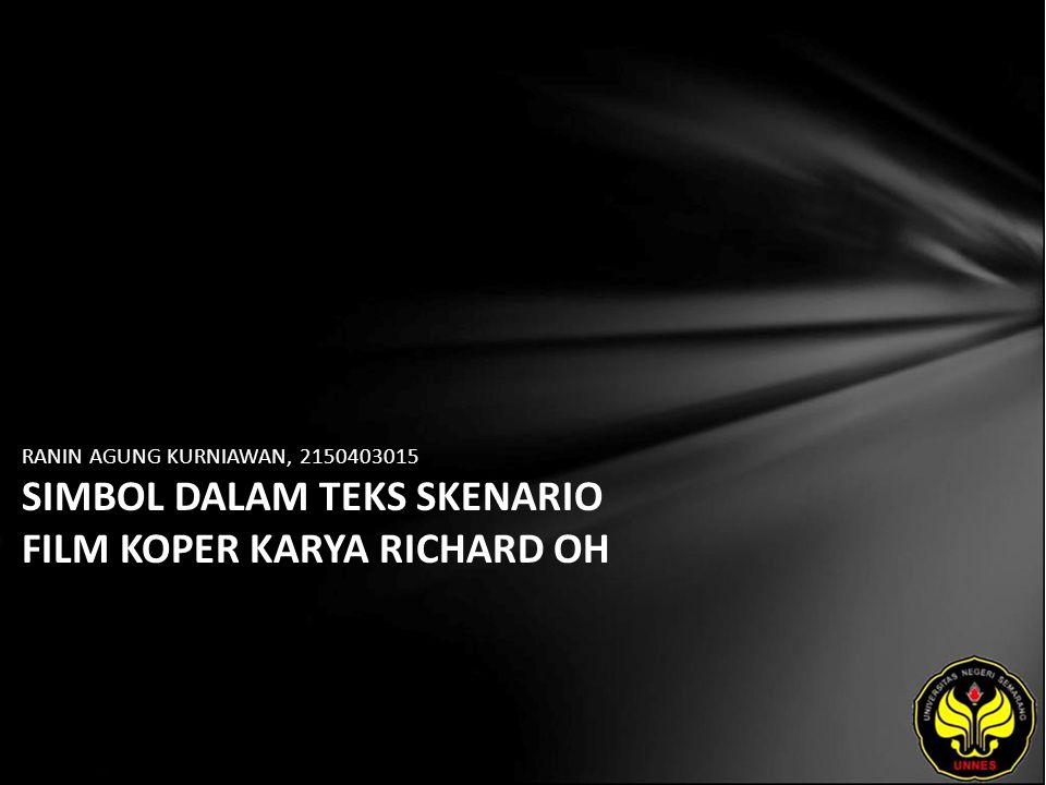 Identitas Mahasiswa - NAMA : RANIN AGUNG KURNIAWAN - NIM : 2150403015 - PRODI : Sastra Indonesia - JURUSAN : Bahasa & Sastra Indonesia - FAKULTAS : Bahasa dan Seni - EMAIL : ranin_raknlf pada domain yahoo.com - PEMBIMBING 1 : Dr.