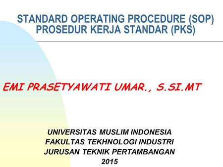 STANDARD OPERATING PROCEDURE (SOP) PROSEDUR KERJA STANDAR (PKS)