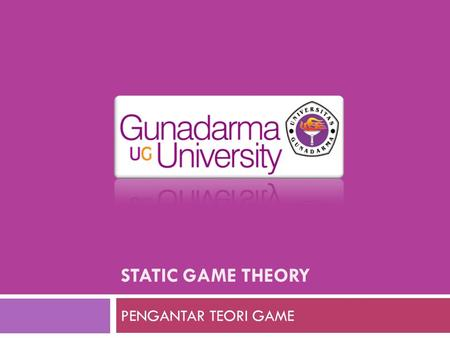 "STATIC GAME THEORY PENGANTAR TEORI GAME.  Games in the normal form- An application: ""An Economic Theory of Democracy""  Carl Henrik Knutsen  5/6-2008."