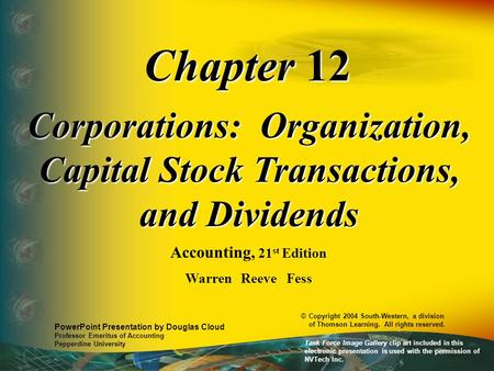 Chapter 12 Corporations: Organization, Capital Stock Transactions, and Dividends Accounting, 21 st Edition Warren Reeve Fess PowerPoint Presentation by.