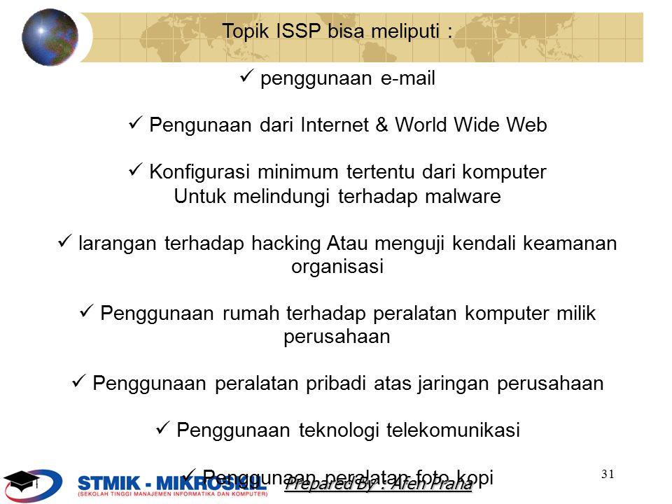 32 Komponen ISSP Tujuan : Jangkauan dan yg dapat dipakai Definisi teknologi yg dialamatkan Tanggung jawab akses otoritas & pemakaian peralatan : Akses pemakai Adil & pengguna bertanggung jawab Proteksi Privacy more...