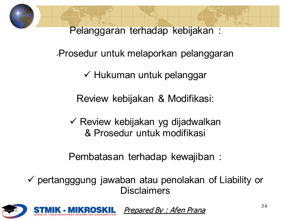 35 Pendekatan umum untuk implementasi ISSP : Menomori dokumen ISSP independent Dokumen ISSP tunggal yg comprehensive Dokumen ISSP Modular Prepared By : Afen Prana