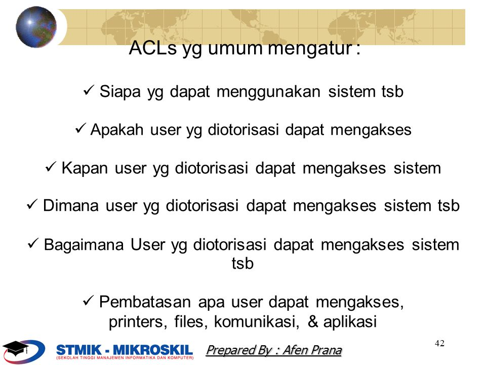 43 ACL Administrator menetapkan hak user, Seperti : Read Write Create Modify Delete Compare Copy Prepared By : Afen Prana