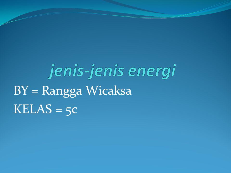 Energi kinetik adalah : energi yang memiliki massa dan kecepatan.