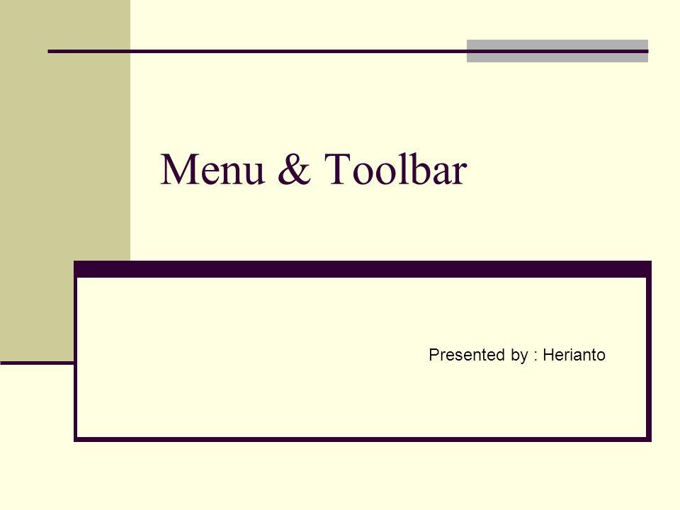 Menu Editor Sebuah fasilitas yang disediakan oleh Microsoft Visual Basic yang digunakan untuk membuat menu yang bermodel dropdown.
