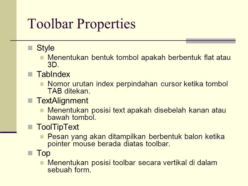Toolbar Properties Visible Menentukan toolbar apakah tampil atau tidak pada saat program dijalankan.