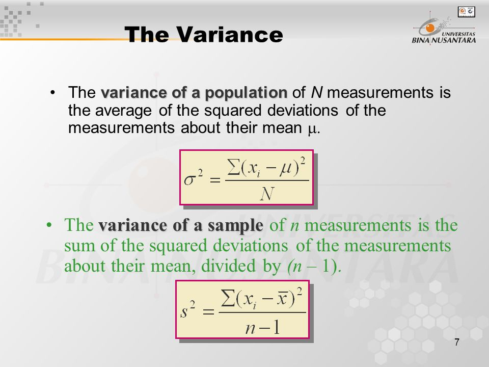 8 In calculating the variance, we squared all of the deviations, and in doing so changed the scale of the measurements.