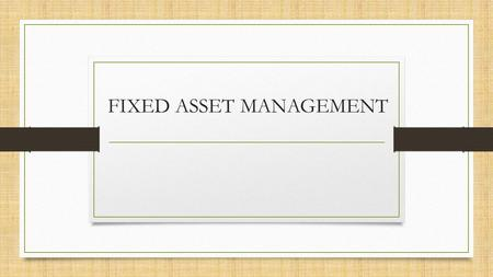 FIXED ASSET MANAGEMENT. MERAWAT MENGATURREGISTRASI MENGELOLA Slide - Cycle chart TUJUAN FIXED ASSET MANAGEMENT 1 2 3 4.