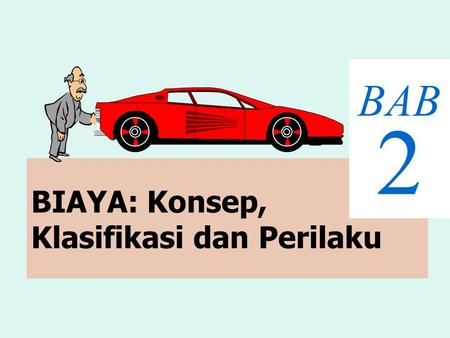 BIAYA: Konsep, Klasifikasi dan Perilaku BAB 2. Manufacturing Cost Concepts Financial Accounting Cost is a measure of resources used or given up to achieve.