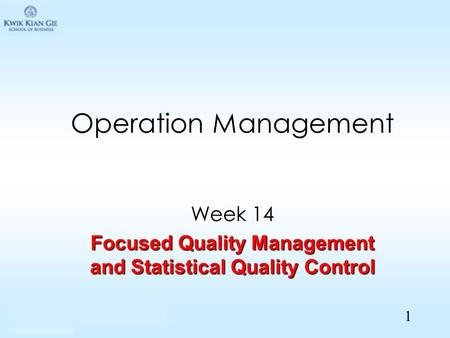 "Production Activity Control Chapter 6 ""The time comes when plans must be put into action"" Operation Management Week 14 Focused Quality Management and Statistical."