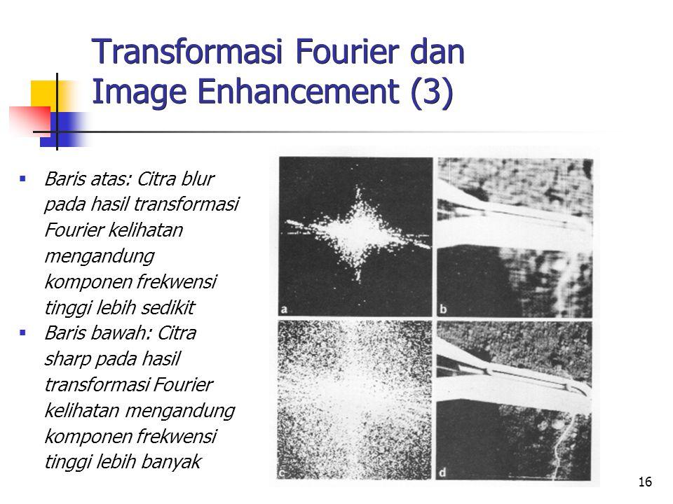 17 Transformasi Fourier dan Image Enhancement (4)  Citra masukan dengan gangguan band stripes:  Citra hasil perbaikan: