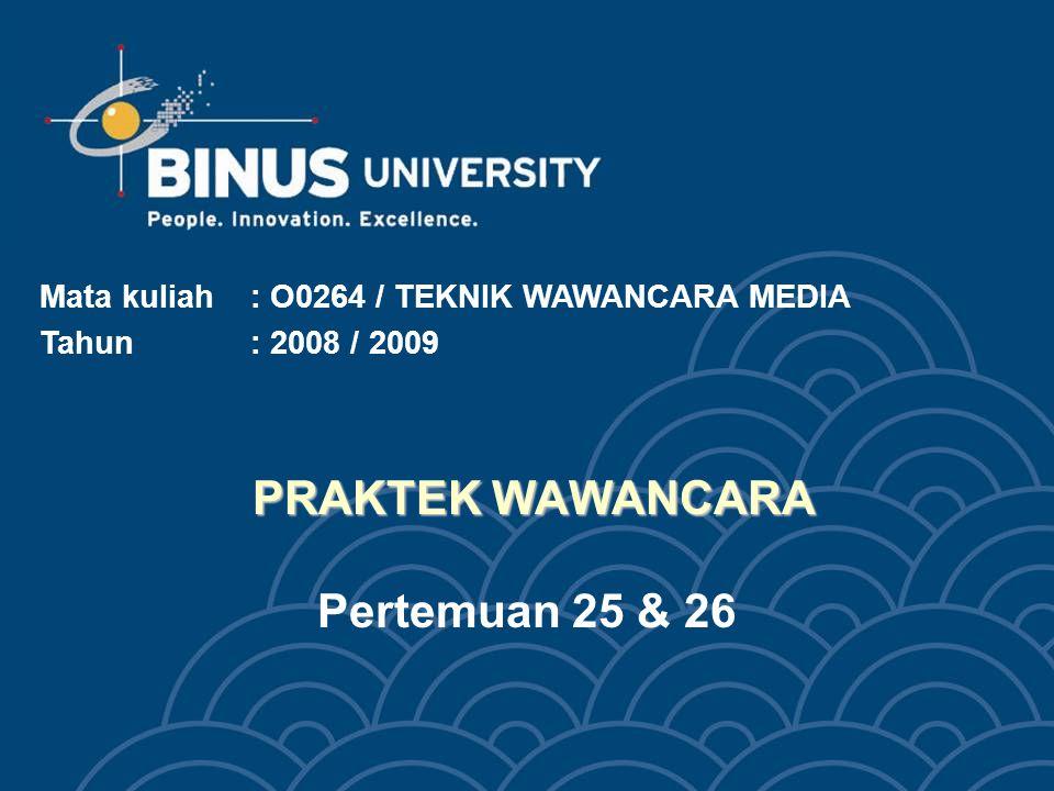 Bina Nusantara University 3 Learning Objectives Pada akhir pertemuan ini, diharapkan mahasiswa sudah mampu melakukan wawancara atau material gathering (radio, televisi, koran) dan dapat menyajikan berita yang terkait pada siaran radio dan siaran televisi secara benar (dasar).