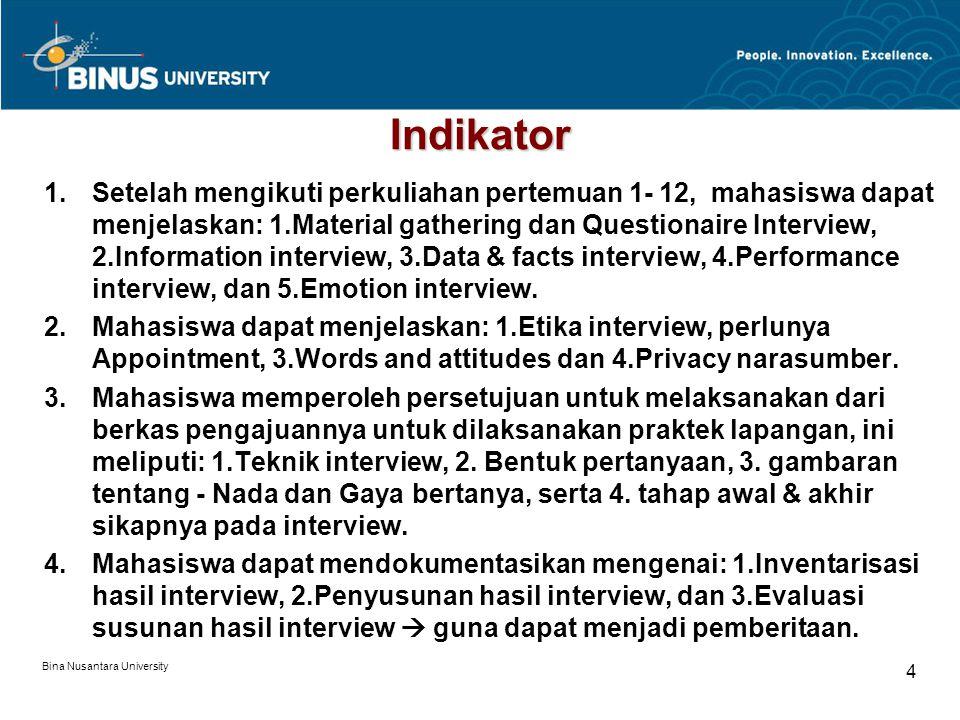 Bina Nusantara University 5 Orientasi dan Tugas Orientasi: Pengumpulan fakta (observasi, interview dan riset) di lapangan.