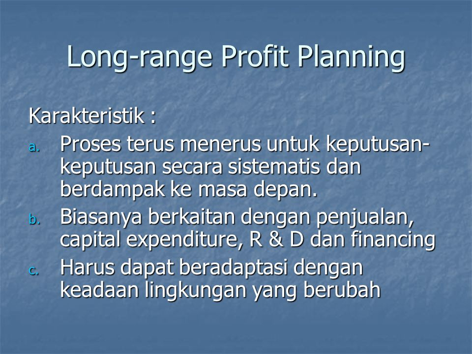 Short Range Budgets Karakteristik : Karakteristik : a.