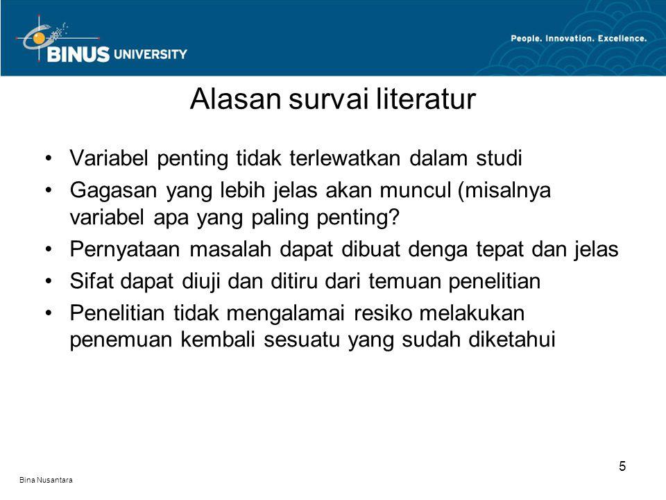 Bina Nusantara Identifkasi berbagai bahan publikasi Pengumpulan informasi yang relevan Menulis tinjauan literatur Cara survai literatur 6
