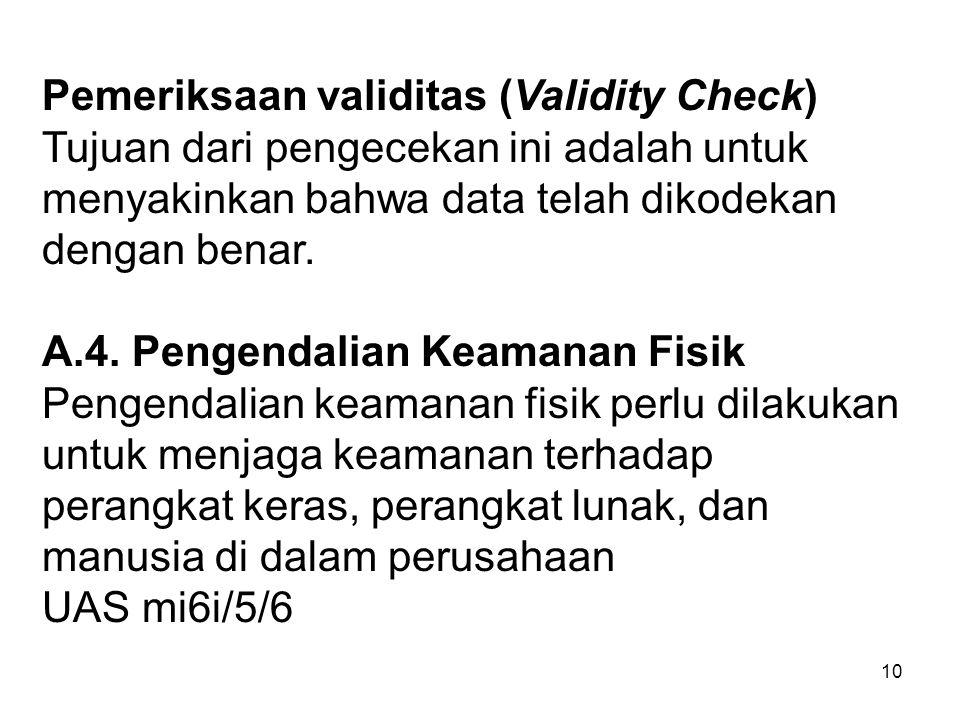 11 Pengendalian keamanan fisik dapat dilakukan sebagai berikut : 1.