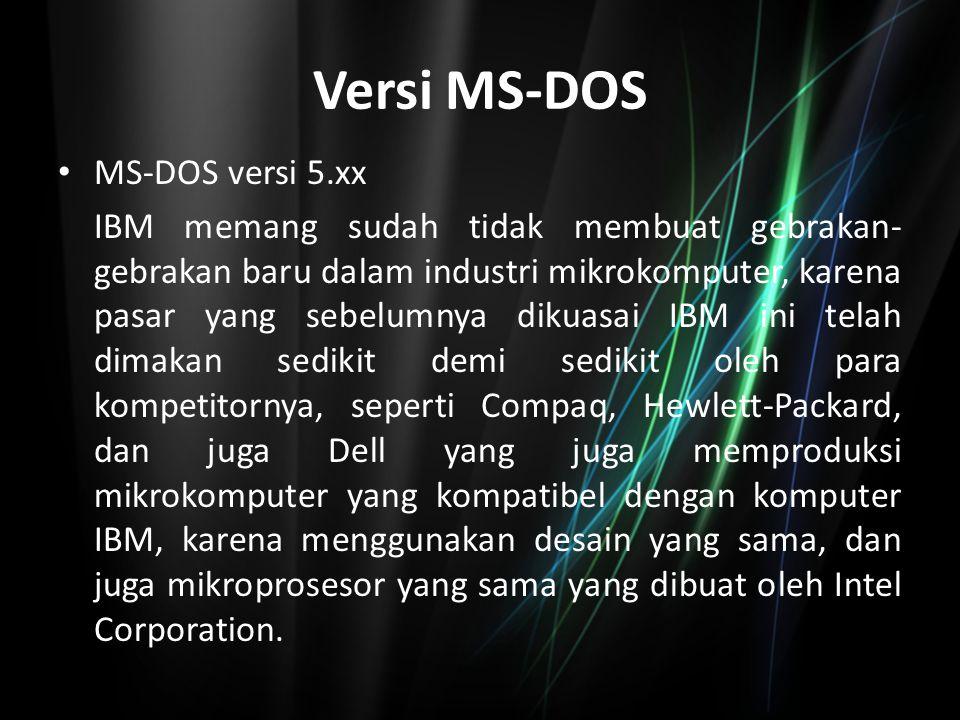 Versi MS-DOS MS-DOS versi 6.xx MS-DOS versi 6.0 ini dirilis pada tahun 1993.