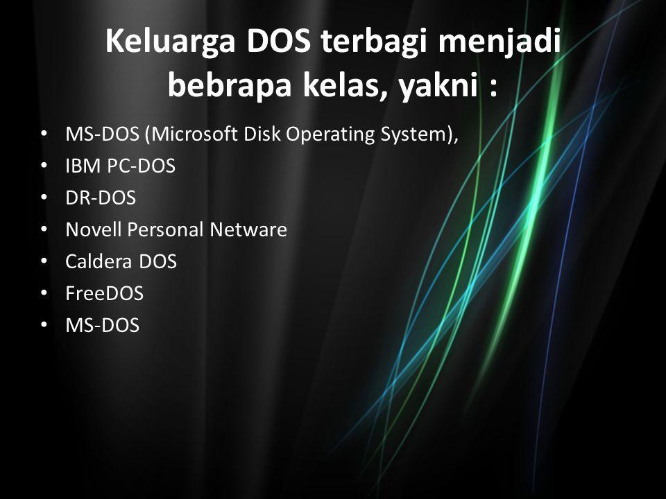 Pengoperasian DOS terdapat perintah yang dikelompokkan dalam 2 kelompok yaitu: 1.