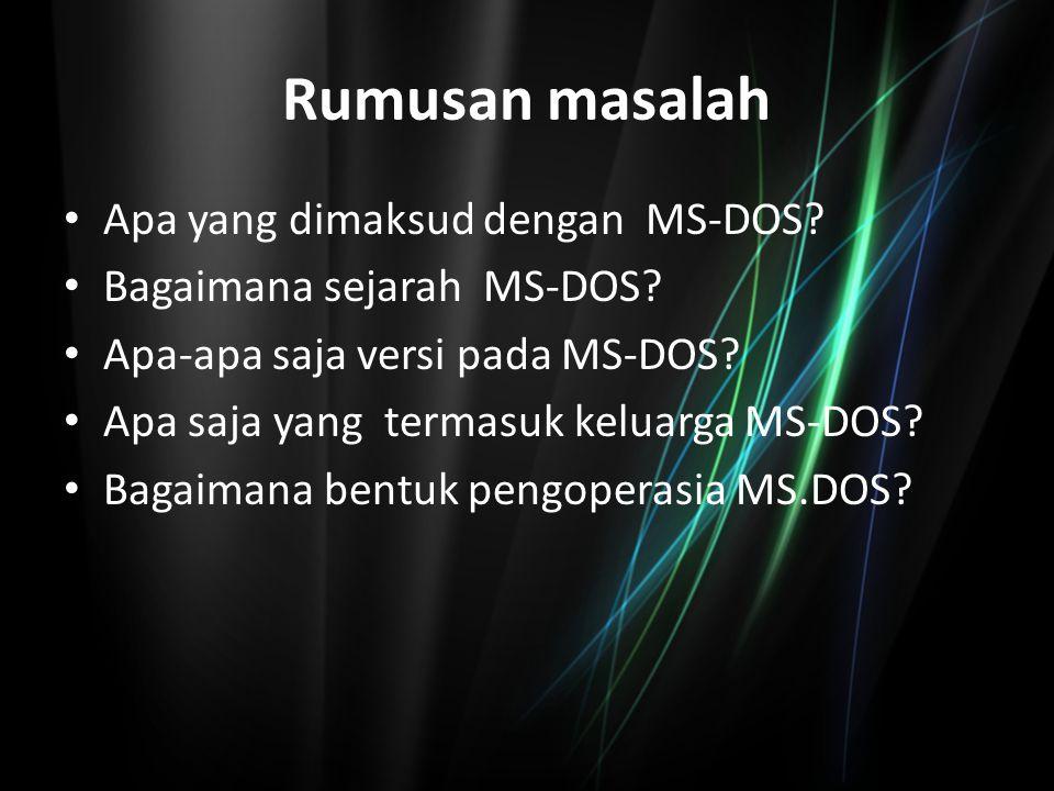 Pengertian MS-DOS MS-DOS, singkatan dari Microsoft Disk Operating System, adalah system operasi yang tersimpan di dalam media penyimpanan disk.