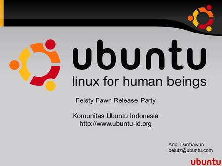 Feisty Fawn Release Party Komunitas Ubuntu Indonesia  Andi Darmawan