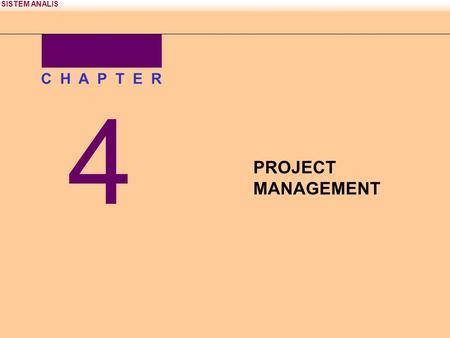SISTEM ANALIS 4 C H A P T E R PROJECT MANAGEMENT.