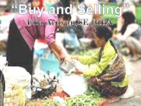 """Buy and Selling"" Elia Ardyan,SE.,MBA."