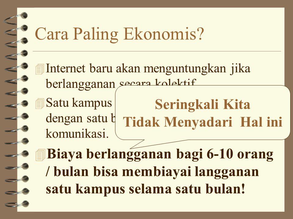 Cara Paling Ekonomis.4 Internet baru akan menguntungkan jika berlangganan secara kolektif.