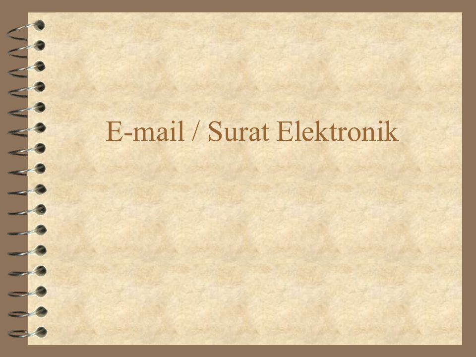E-mail / Surat Elektronik