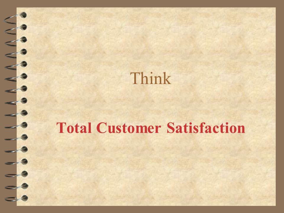 Think Total Customer Satisfaction