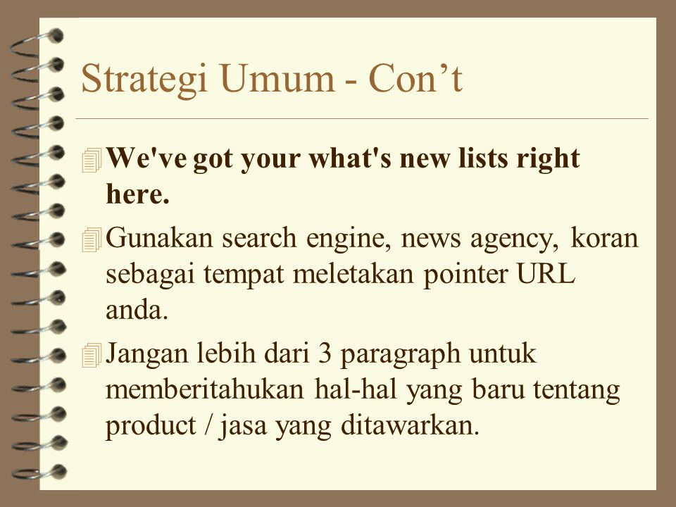 Strategi Umum - Con't 4 We ve got your what s new lists right here.