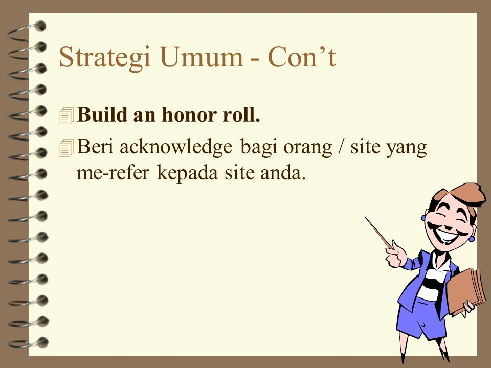 Strategi Umum - Con't 4 Build an honor roll.