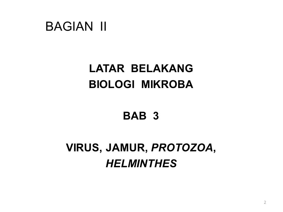 SAP Penjelasan tentang: Latar belakang biologi Virus Latar belakang biologi Fungi Protozoa Helthminthes Arti Interferon, bacteriophages, epidemiologi 3