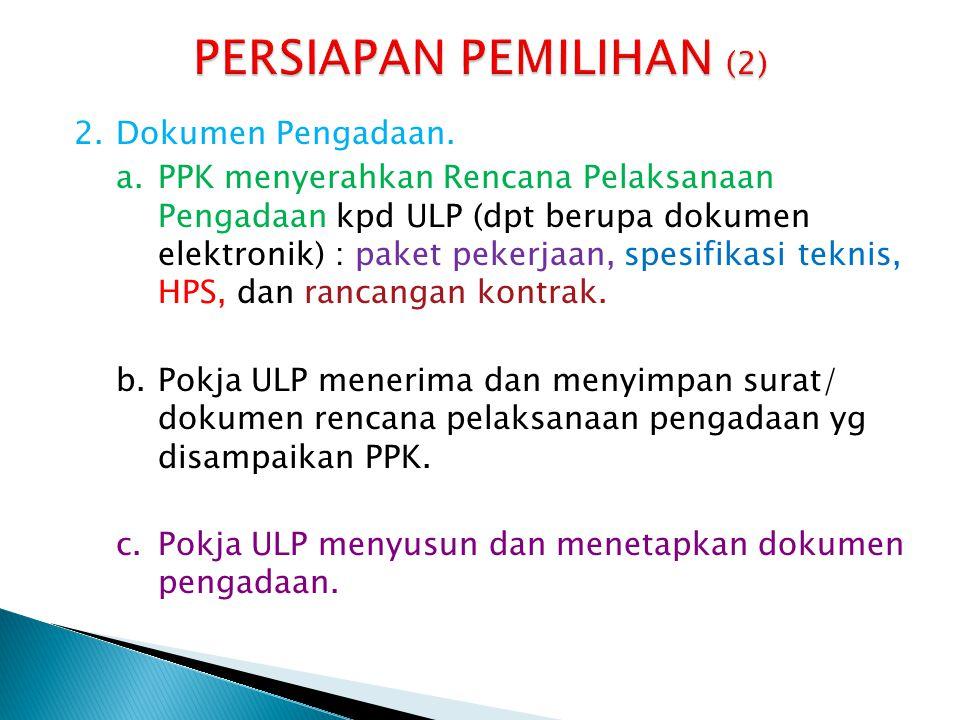 1.Pemaketan a.Pokja ULP membuat paket (baru atau ulang) dlm aplikasi SPSE lengkap dg informasi paket dan sistem pengadaan berdasarkan informasi yg diberikan PPK maupun keputusan internal Pokja ULP.