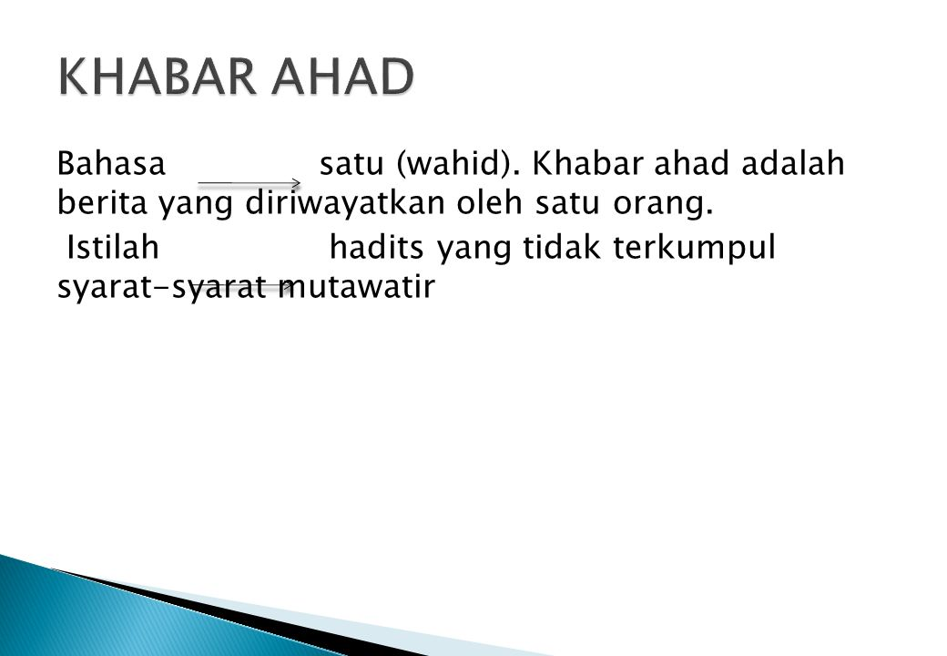1. Hadits masyhur 2. Hadits 'aziz 3. Hadits gharib: gharib mutlaq dan gharib nisbi