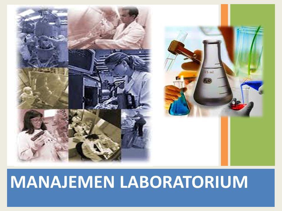 TUJUAN Mampu untuk mengelola lab sesuai dengan standart sistem sertifikasi.