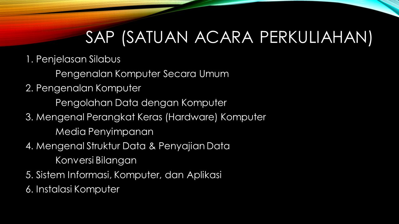 SAP (SATUAN ACARA PERKULIAHAN) 7.Pengenalan Flowchart (Diagram Alur) 8.