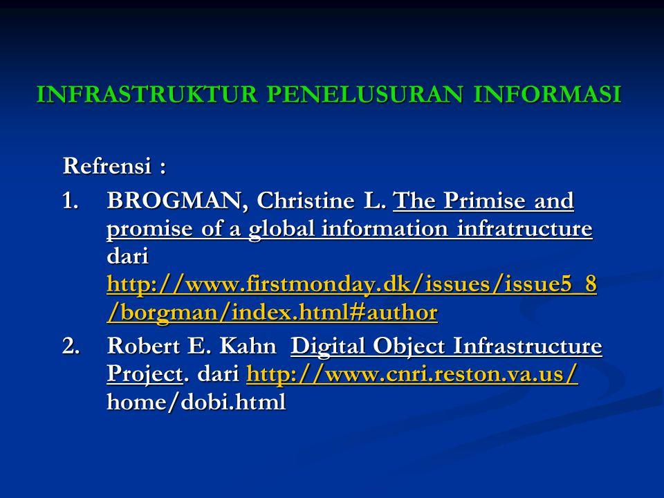 PEMBAHASAN I.SEPINTAS TEKNOLOGI INFORMASI II.INFRASTRUKTUR PENELUSURAN INFORMASI III.INFRASTRUCTURE AS PUBLIC POLICY (INFRASTRUKTUR SEBAGAI KEBIJAKAN PUBLIK)