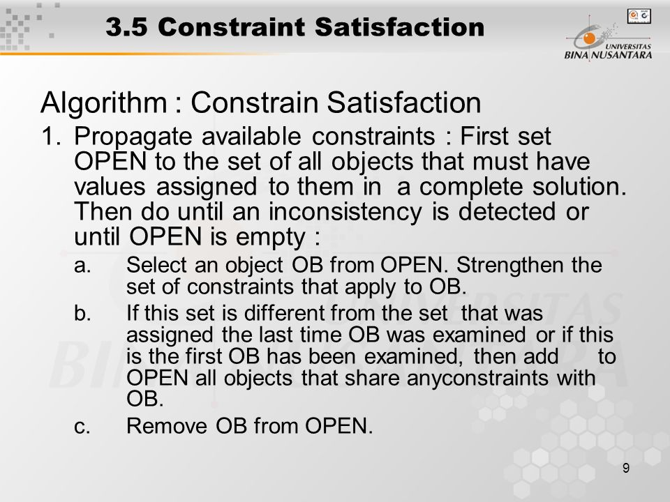 10 3.5 Constraint Satisfaction 2.If solution, then quit and report the solution.