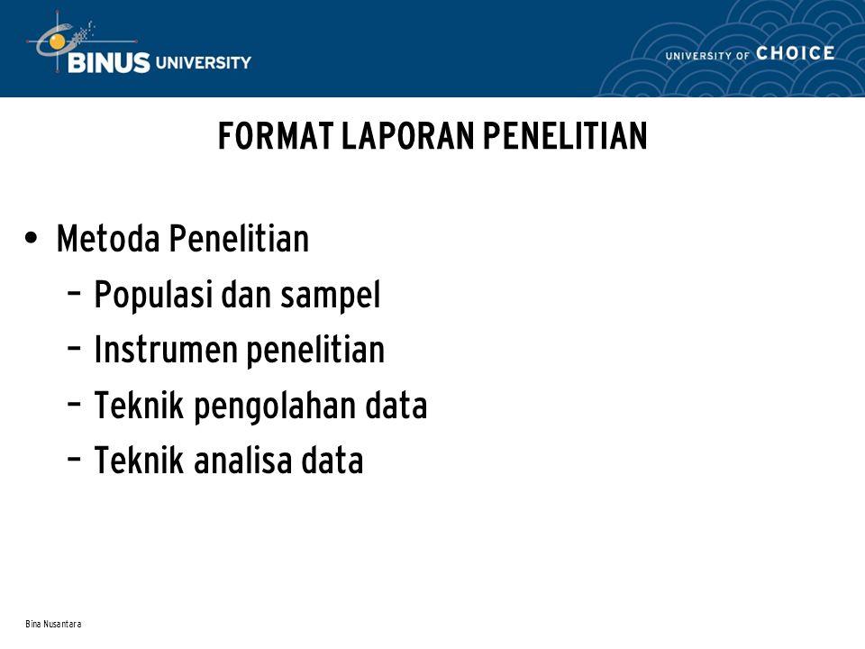 Bina Nusantara Hasil Penelitian – Deskrifsi data hasil penelitian – Hasil pengujian hypotesis – Pembahasan hasil penelitian FORMAT LAPORAN PENELITIAN