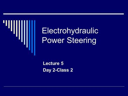 Electrohydraulic Power Steering Lecture 5 Day 2-Class 2.