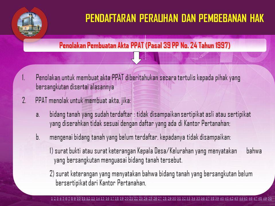 3 Penolakan Pembuatan Akta PPAT (Pasal 39 PP No.