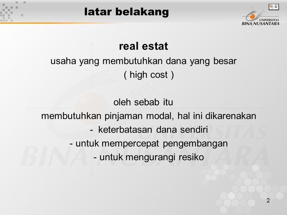 3 sumber dana pembiayaan Bank Lembaga keuangan non Bank ( leasing, dll ) Investor Masyarakat
