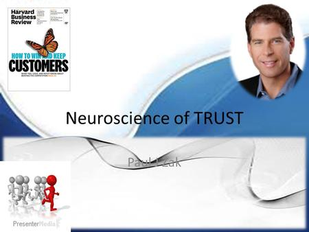 Neuroscience of TRUST Paul J Zak. The Problem and Solution Leader know that low employee engagement is a sign of lost value. Create culture of TRUST is.